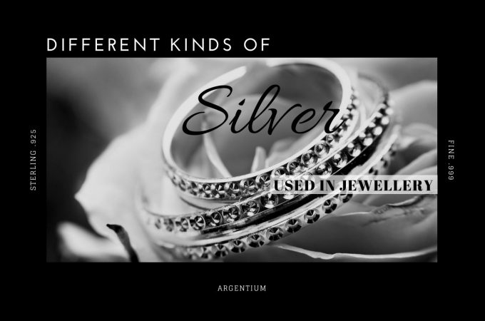 What Are the Different Kinds of Silver Used in Jewellery?